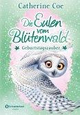 Geburtstagszauber / Die Eulen vom Blütenwald Bd.4