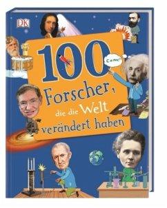 100 Forscher, die die Welt verändert haben - Mills, Andrea; Caldwell, Stella