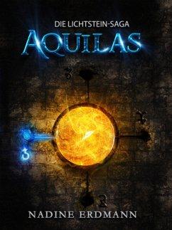 Die Lichtstein-Saga 1: Aquilas - Erdmann, Nadine