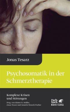 Psychosomatik in der Schmerztherapie - Tesarz, Jonas
