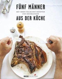 Fünf Männer mit ihren delikaten Rezepten und Erzählungen aus der Küche