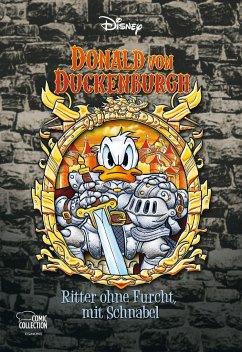 Donald von Duckenburgh - Ritter ohne Furcht, mit Schnabel / Disney Enthologien Bd.40 - Disney, Walt