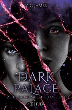 Zehn Jahre musst du opfern / Dark Palace Bd.1 - James, Vic