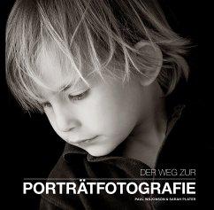 Der Weg zur Portraitfotografie - Wilkinson, Paul; Plater, Sarah