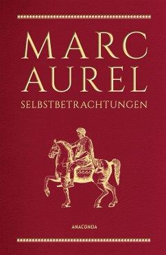 Selbstbetrachtungen - Marc Aurel
