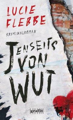 Jenseits von Wut - Flebbe, Lucie