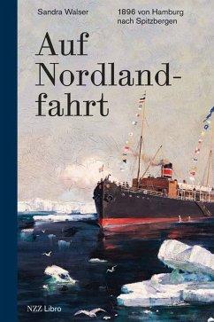 Auf Nordlandfahrt - Walser, Sandra