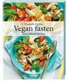 Fischer, Vegan fasten und schlank bleiben
