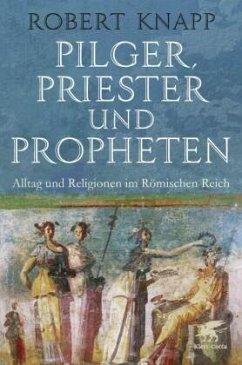 Pilger, Priester und Propheten - Knapp, Robert