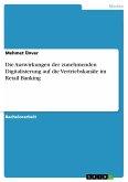 Die Auswirkungen der zunehmenden Digitalisierung auf die Vertriebskanäle im Retail Banking