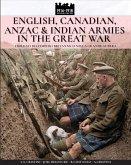 English, Canadian, ANZAC & Indian armies in the great war: I soldati dell'Impero britannico nella Grande Guerra
