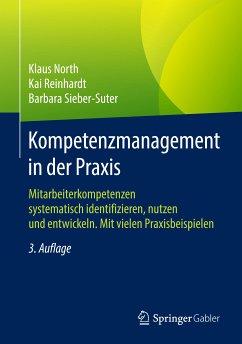 Kompetenzmanagement in der Praxis (eBook, PDF) - North, Klaus; Reinhardt, Kai; Sieber-Suter, Barbara