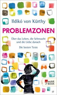 Problemzonen (eBook, ePUB) - Kürthy, Ildikó von