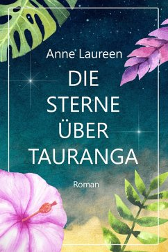 Die Sterne über Tauranga (eBook, ePUB)