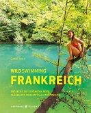 Wild Swimming Frankreich (eBook, ePUB)