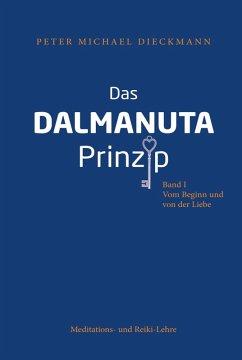 Das Dalmanuta Prinzip (eBook, ePUB) - Dieckmann, Peter Michael