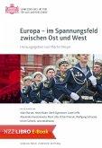 Europa - im Spannungsfeld zwischen Ost und West (E-Book) (eBook, ePUB)