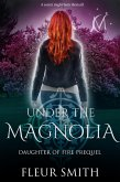 Under the Magnolia (Daughter of Fire, #0.5) (eBook, ePUB)