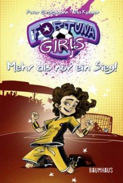 Mehr als nur ein Sieg! / Fortuna Girls Bd.3 (Mängelexemplar) - Großmann, Peter; Künzer, Nia