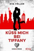 Küss mich bei Tiffany / Kiss & Crime Bd.2 (Mängelexemplar)