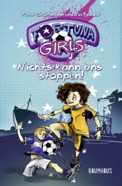 Nichts kann uns stoppen! / Fortuna Girls Bd.2 (Mängelexemplar) - Großmann, Peter; Künzer, Nia