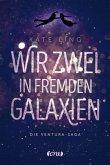 Wir zwei in fremden Galaxien / Ventura-Saga Bd.1 (Mängelexemplar)