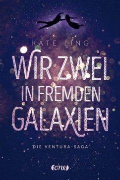 Wir zwei in fremden Galaxien / Ventura-Saga Bd.1 (Mängelexemplar) - Ling, Kate