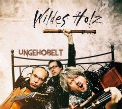 Ungehobelt - Wildes Holz