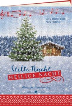 Stille Nacht, heilige Nacht - Steiner-Span, Silvia; Holzner, Anna