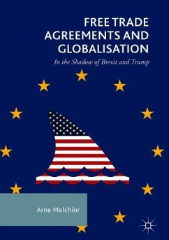 Free Trade Agreements and Globalisation - Melchior, Arne