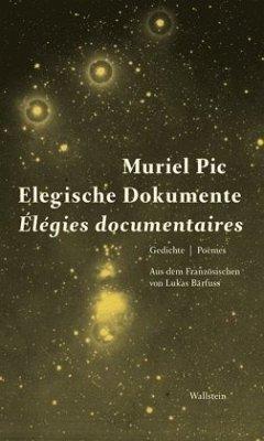 Elegische Dokumente / Élegies documentaires - Pic, Muriel