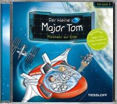 Rückkehr zur Erde / Der kleine Major Tom Bd.2 (1 Audio-CD) - Flessner, Bernd;Schilling, Peter