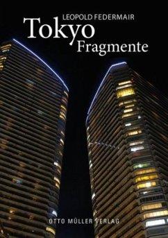 Tokyo Fragmente - Federmair, Leopold