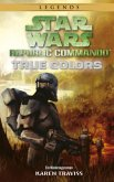 Star Wars Republic Commando: True Colors (Neuausgabe)