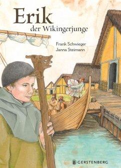 Erik, der Wikingerjunge - Schwieger, Frank; Steinmann, Janna