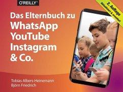 Das Elternbuch zu WhatsApp, YouTube, Instagram & Co. - Albers-Heinemann, Tobias; Friedrich, Björn