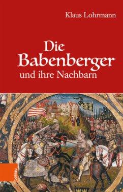 Die Babenberger und ihre Nachbarn - Lohrmann, Klaus