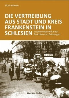 Die Vertreibung aus Stadt und Kreis Frankenstein in Schlesien - Minale, Doris