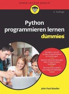 Python programmieren lernen für Dummies - Mueller, John Paul