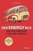 Der Energy Bus - Ihr Wegweiser für die Praxis
