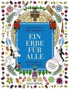 Ein Erbe für alle - Walcher, Maria; Weinlich, Edith A.