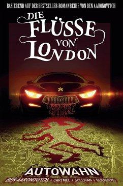 Autowahn / Die Flüsse von London - Graphic Novel Bd.1 - Aaronovitch, Ben;Cartmel, Andrew;Sullivan, Lee