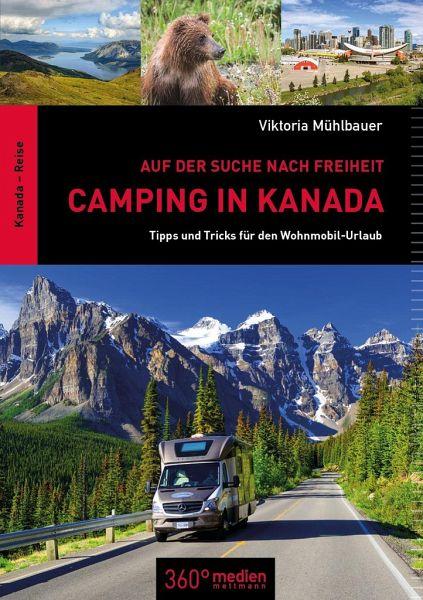 Camping in Kanada: Auf der Suche nach Freiheit - Mühlbauer, Viktoria