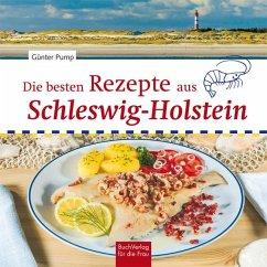 Die besten Rezepte aus Schleswig-Holstein - Pump, Günter