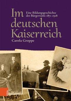 Im deutschen Kaiserreich - Groppe, Carola