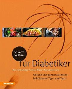 So kocht Südtirol - für Diabetiker - Gasteiger, Heinrich; Wieser, Gerhard; Bachmann, Helmut