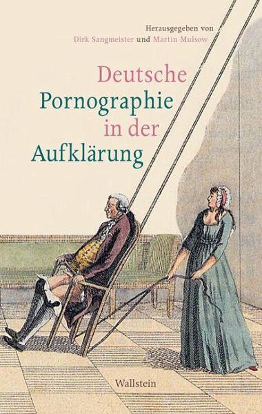 Deutsche Pornographie in der Aufklärung portofrei bei