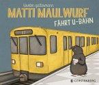 Matti Maulwurf fährt U-Bahn