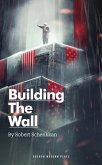 Building the Wall (eBook, ePUB)