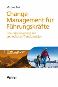 Change Management für Führungskräfte (eBook, PDF) - Frei, Michael
